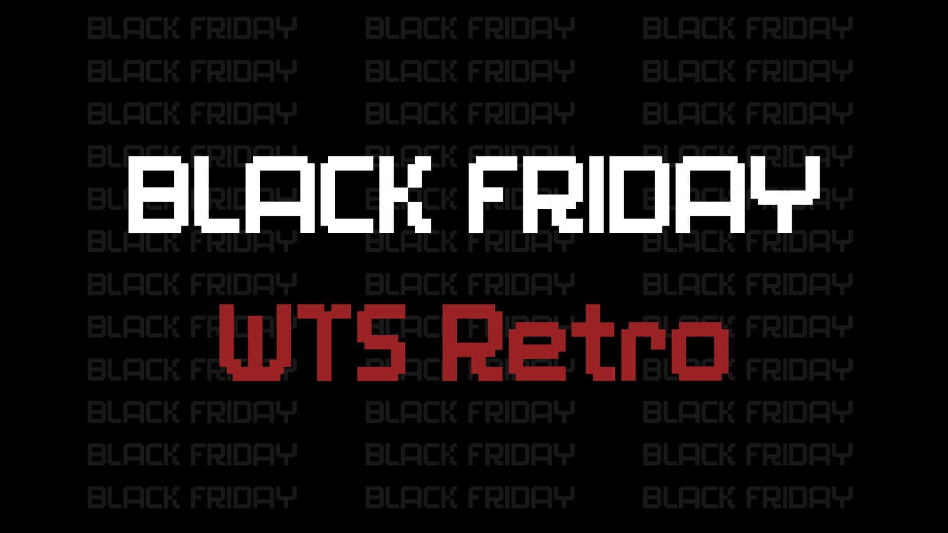 Black Friday hos WTS Retro 2020